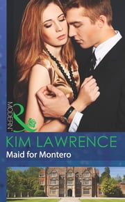 Maid for Montero (Mills & Boon Modern) (At His Service, Book 4) ebook by Kim Lawrence