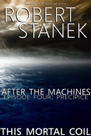 After the Machines. Episode Four: Precipice eBook par Robert Stanek