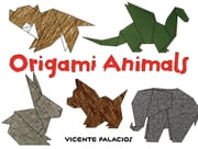 Origami Animals ebook by Vicente Palacios