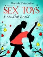 Sex Toys e Mucho Amor ebook by Manuela Chiarottino