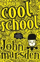Cool School ebook by John Marsden