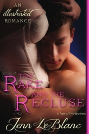 The Rake And The Recluse, a romance novel with illustrations - A Tale of Two Brothers ebook by Jenn LeBlanc