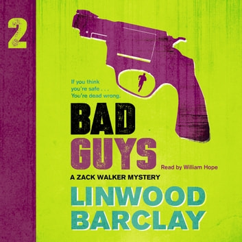Bad Guys - A Zack Walker Mystery #2 audiobook by Linwood Barclay