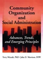 Community Organization and Social Administration ebook by Simon Slavin,Terry Mizrahi, Phd,John D Morrison