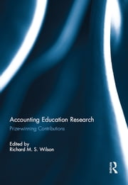 Accounting Education Research - Prize-winning Contributions ebook by Richard M.S. Wilson