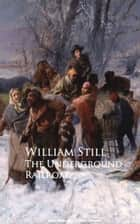 The Underground Railroad ebook by William Still