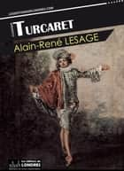 Turcaret eBook by Alain-René Lesage