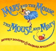 Mary and the Mouse, The Mouse and Mary ebook by Beverly Donofrio,Barbara McClintock
