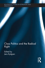 Class Politics and the Radical Right ebook by Jens Rydgren