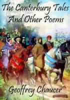 The Canterbury Tales: And Other Poems ebook by Geoffrey Chaucer