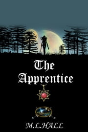 The Apprentice ebook by M.L. Hall