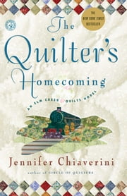The Quilter's Homecoming - An Elm Creek Quilts Novel ebook by Jennifer Chiaverini
