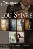 Vasquez & James Stories Bundle ebook by Lou Sylvre