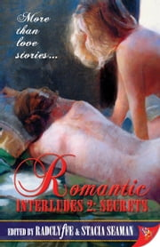 Romantic Interludes 2: Secrets ebook by Radclyffe,Stacia Seaman