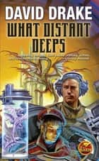 What Distant Deeps ebook by David Drake