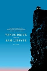 Venus Drive - Stories ebook by Sam Lipsyte