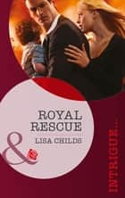 Royal Rescue (Mills & Boon Intrigue) (Royal Bodyguards, Book 3) 電子書 by Lisa Childs