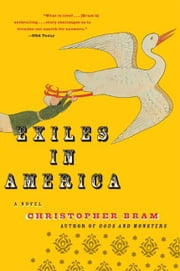 Exiles in America - A Novel ebook by Christopher Bram