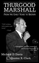 Thurgood Marshall ebook by Hunter R. Clark,Michael D. Davis
