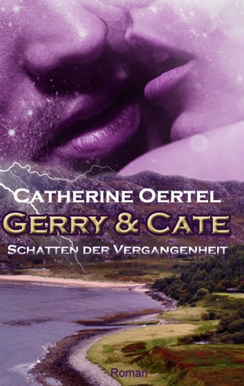 Gerry & Cate - Schatten der Vergangenheit ebook by Catherine Oertel