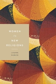 Women in New Religions ebook by Laura Vance