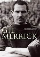 Gil Merrick ebook by Keith Dixon