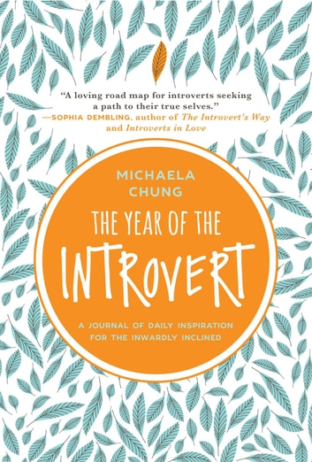 The Year of the Introvert - A Journal of Daily Inspiration for the Inwardly Inclined ebook by Michaela Chung