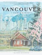Vancouver Remembered ebook by