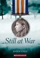 Still at War ebook by Jean Booker