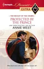 Protected by the Prince ebook by Annie West