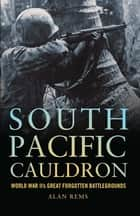 South Pacific Cauldron ebook by Alan Rems