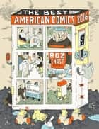 The Best American Comics 2016 ebook by Roz Chast, Bill Kartalopoulos