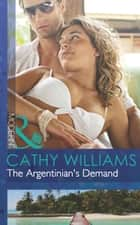 The Argentinian's Demand (Mills & Boon Modern) ebook by Cathy Williams
