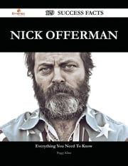 Nick Offerman 129 Success Facts - Everything you need to know about Nick Offerman ebook by Peggy Kline