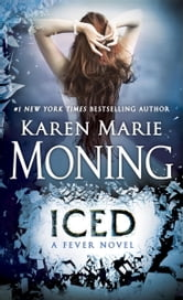 Iced - Fever Series Book 6 ebook by Karen Marie Moning