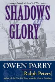 Shadows of Glory ebook by Owen Parry, Ralph Peters