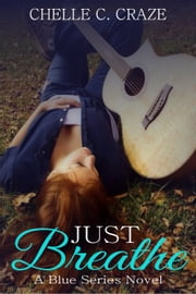 Just Breathe ebook by Chelle C. Craze