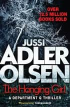 The Hanging Girl ebook by Jussi Adler-Olsen,William Frost