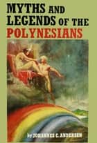 Myths & Legends of Polyns ebook by Andersen