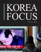 Korea Focus - December 2013 ebook by The Korea Foundation
