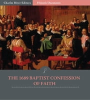 The 1689 Baptist Confession of Faith ebook by Anonymous