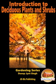 Introduction to Deciduous Plants and Shrubs ebook by Kobo.Web.Store.Products.Fields.ContributorFieldViewModel