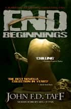 The End in All Beginnings ebook by John F.D. Taff