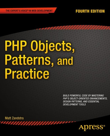 PHP Objects, Patterns, and Practice ebook by Matt Zandstra