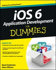 iOS 6 Application Development For Dummies ebook by Neal Goldstein,Dave Wilson