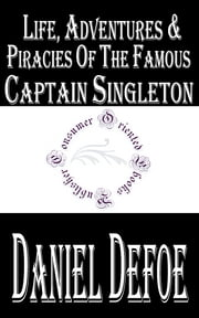 Life, Adventures and Piracies of the Famous Captain Singleton ebook by Daniel Defoe