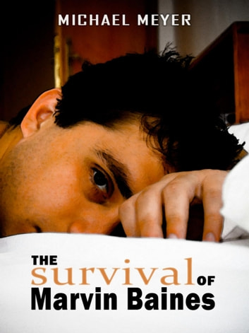 The Survival of Marvin Baines ebook by Michael Meyer