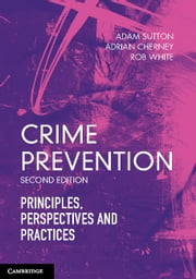 Crime Prevention ebook by Sutton, Adam