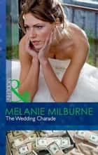 The Wedding Charade (Mills & Boon Modern) ekitaplar by Melanie Milburne