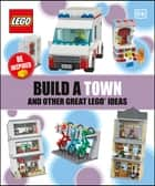 Build a Town and Other Great LEGO Ideas ebook by DK
